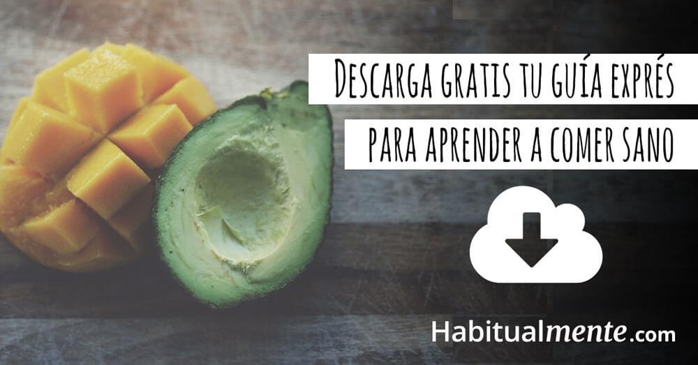 Descarga gratis tu guía exprés para comer sano