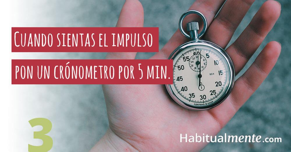 cuando sientas el impulso pon un cronómetro por 5 minutos