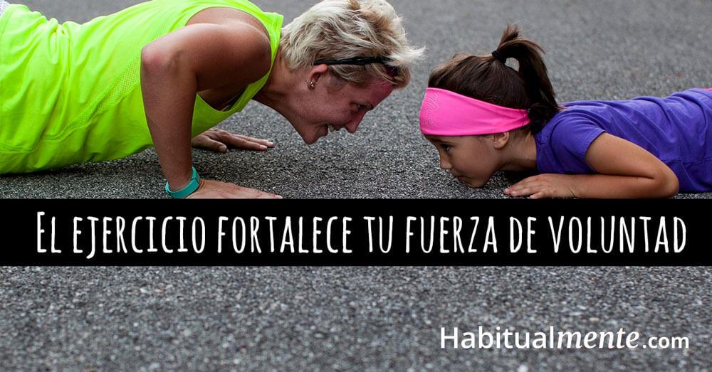 el ejercicio fortalece tu fuerza de voluntad