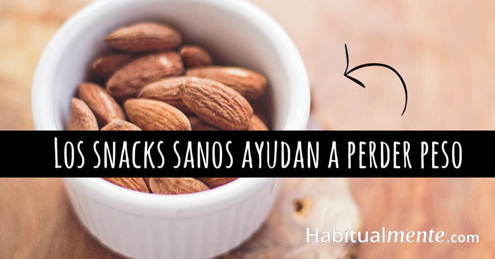 los snacks sanos ayudan a perder peso
