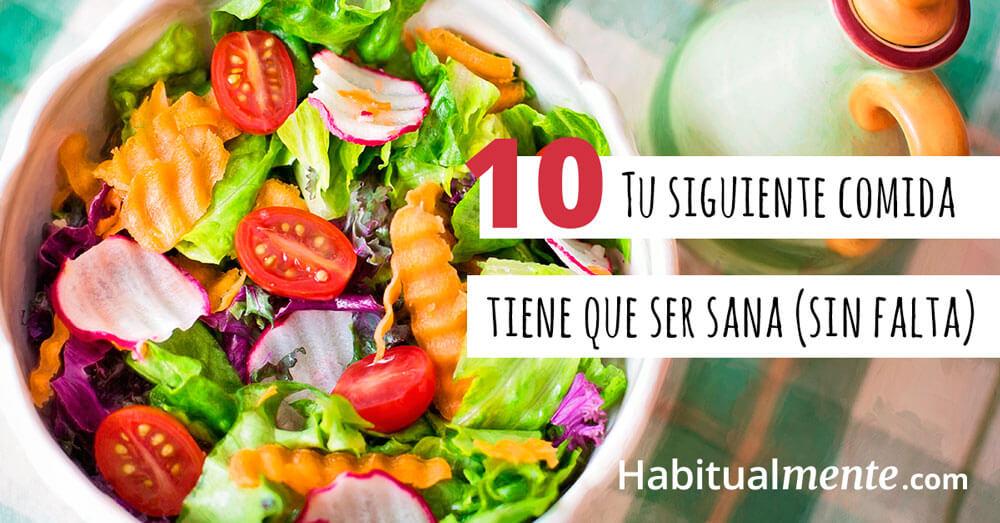 tu siguiente comida tiene que ser sana