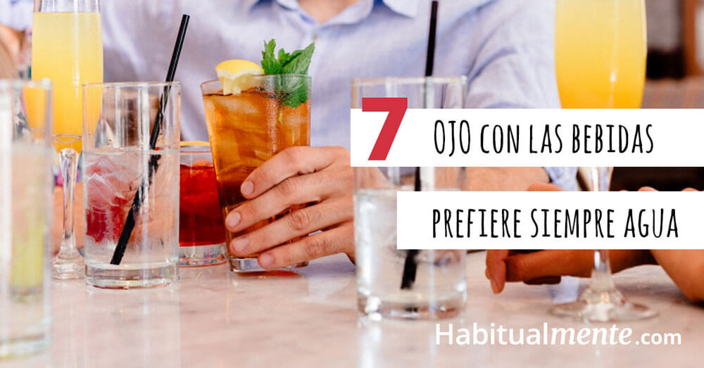 7 ojo con las bebidas prefiere siempre agua