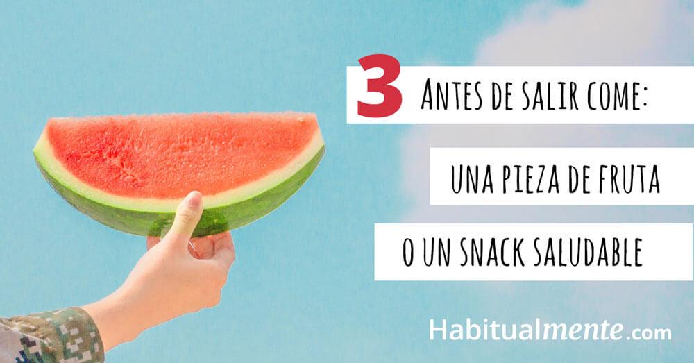3 Antes de salir come una pieza de fruta
