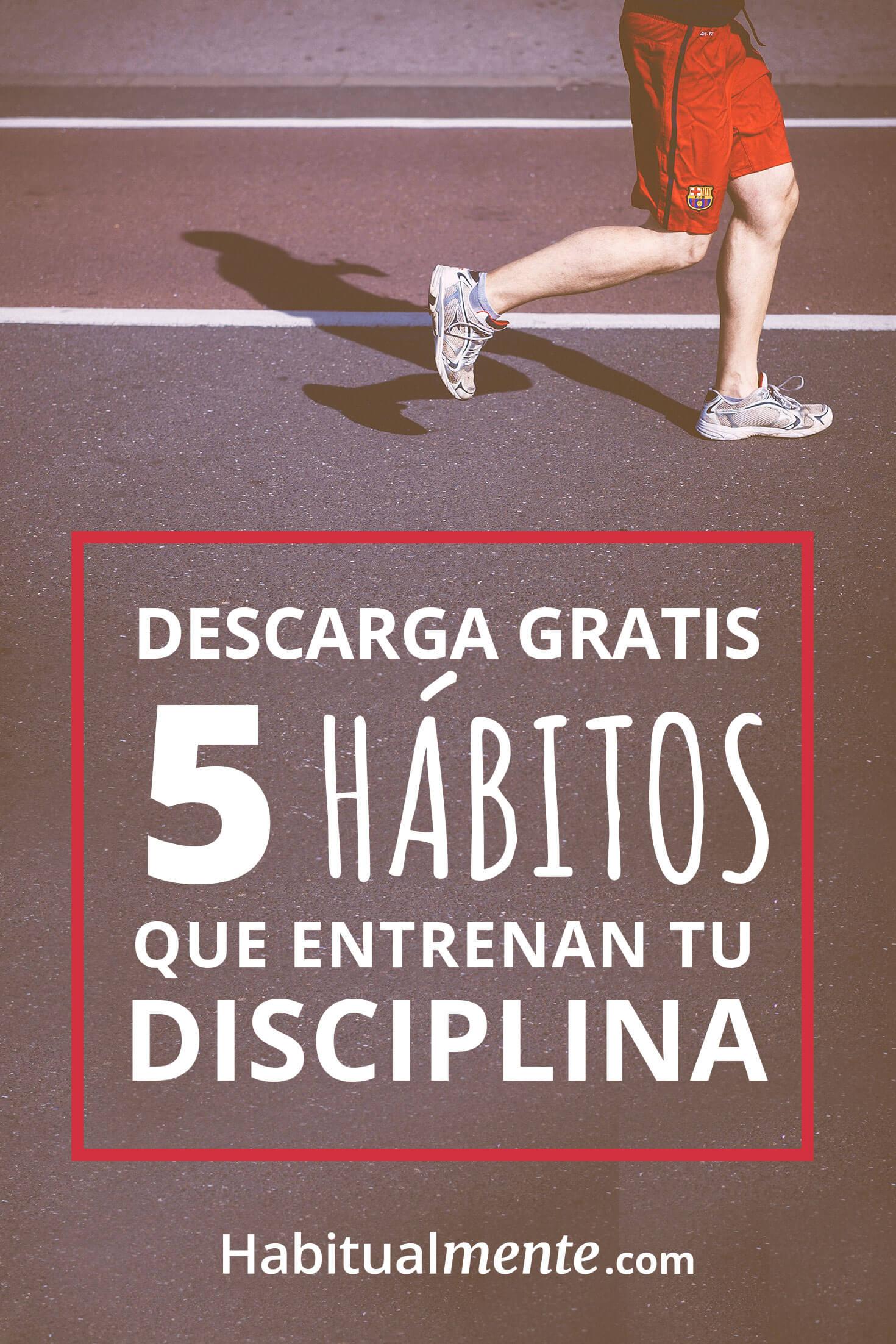 Las 3 acciones cotidianas para ser más disciplinado be71ddee8dc2