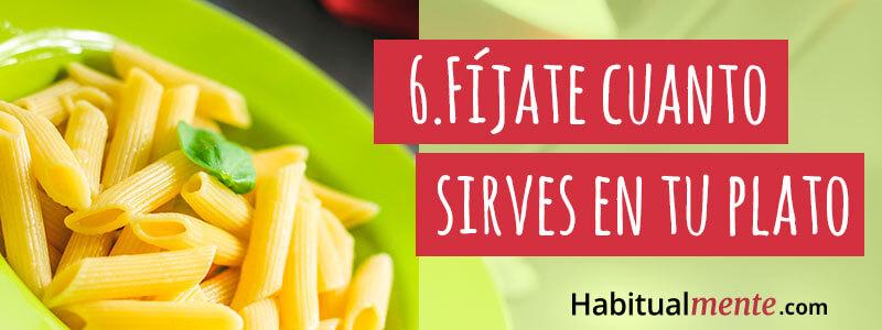 6.- fijate cuanto te sirves en tu plato
