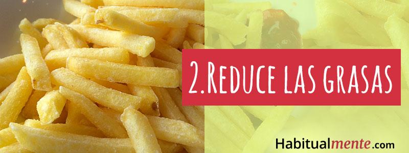 2.- Reduce las grasas