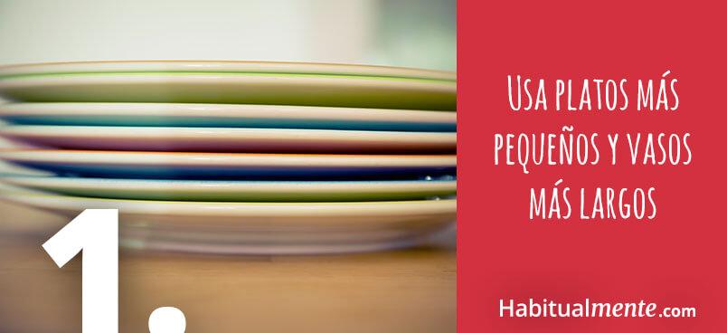 1 usa platos mas pequenos y vasos mas largos