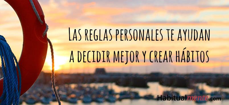 las reglas personales te ayudan a decidir mejor y crear hábitos