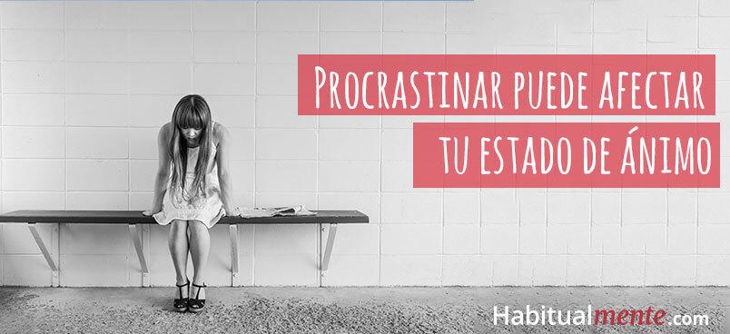 procrastinar puede afectar tu estado de animo