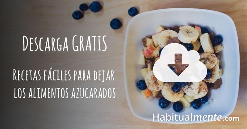 Descarga gratis recetas para dejar los alimentos azucarados