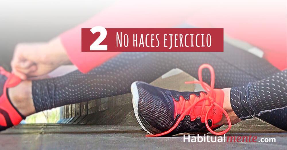 2 no haces ejercicio