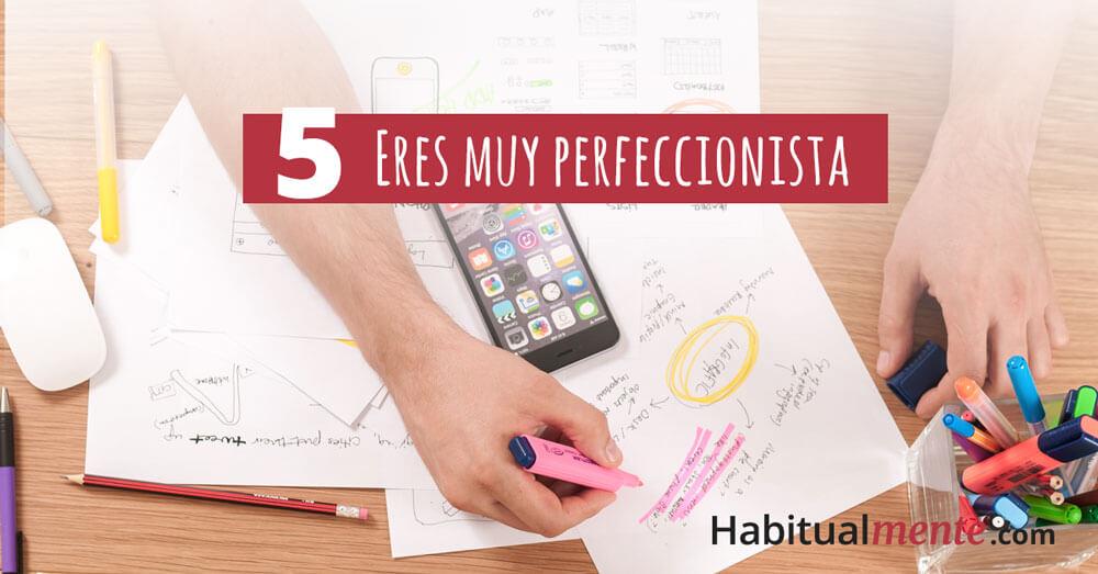5 eres muy perfeccionista