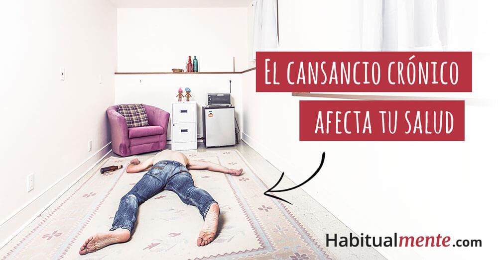 el cansancio crónico afecta tu salud