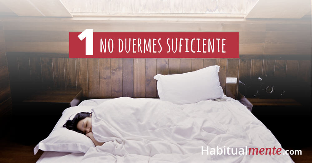 no duermes suficiente