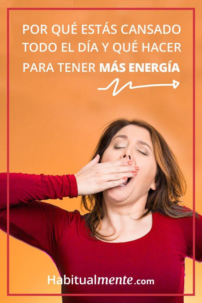 Por Que Sientes Cansancio Todo El Tiempo Y Como Tener Energia