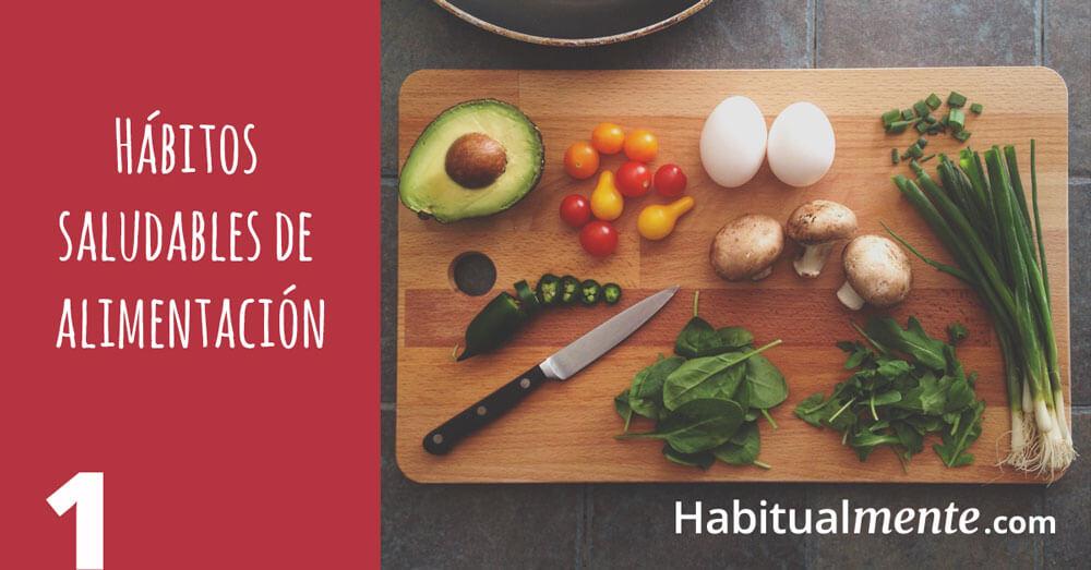 1 hábitos de alimentación saludables