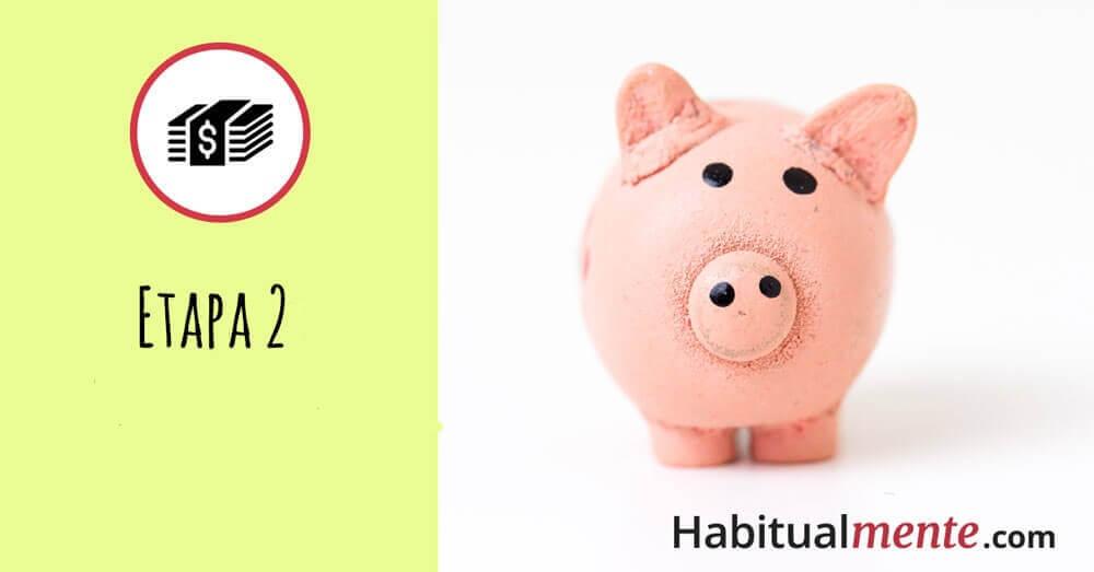 Etapa 2 ahorrar dinero
