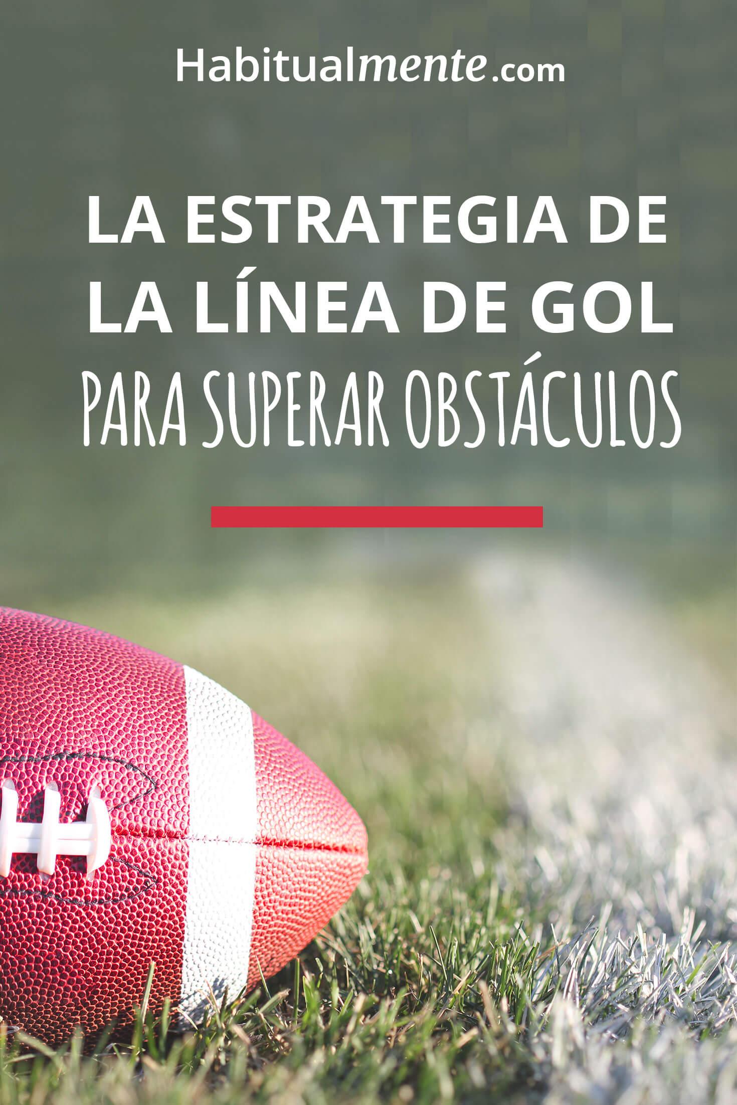 La estrategia de la linea de gol para superar obstáculos