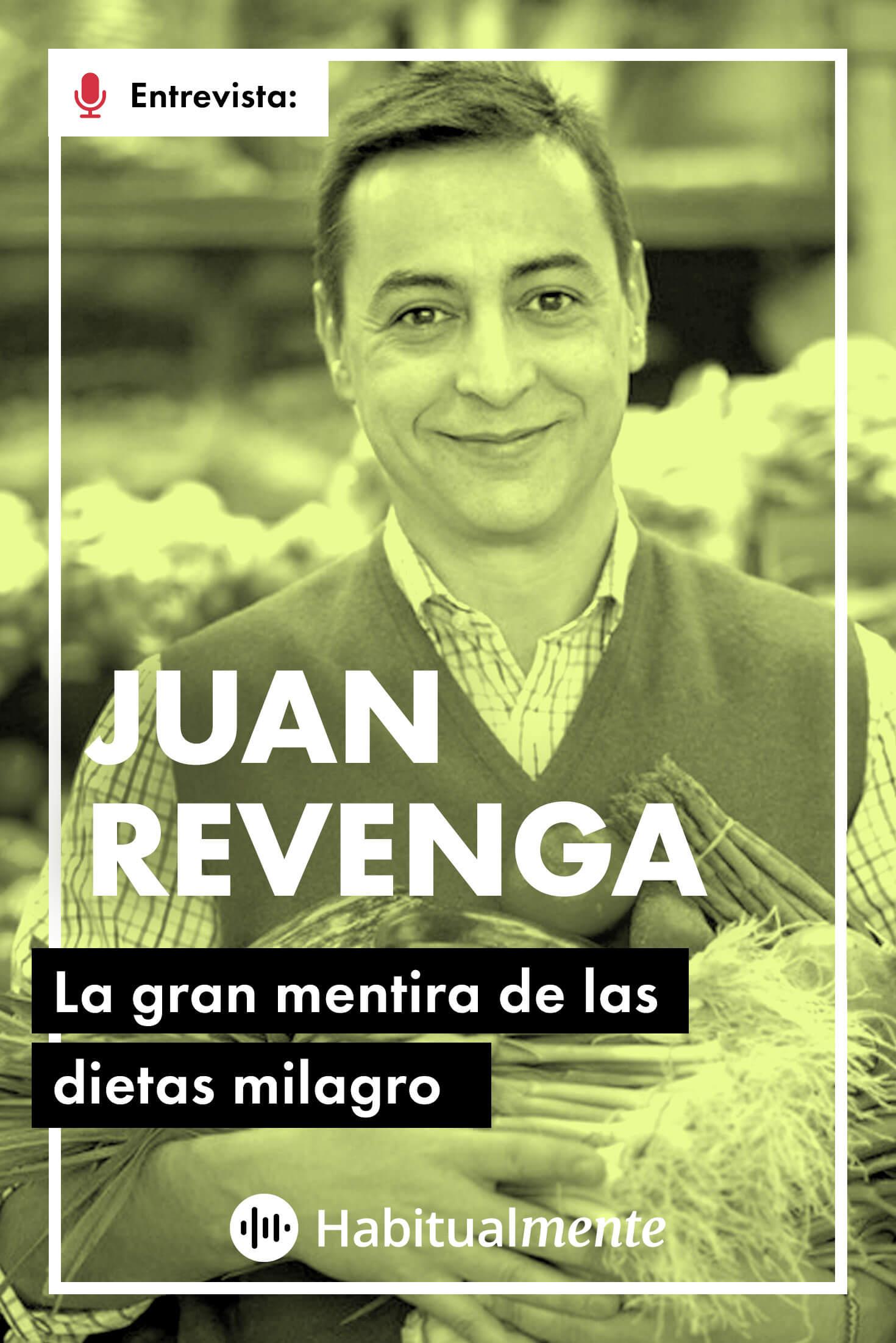Juan Revenga La Mentira De Las Dietas Milagro Y Cómo Sí Adelgazar